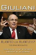 Giuliani Flawed or Flawless? The Oral Biography