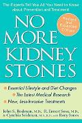 No More Kidney Stones The Experts Tell You All You Need to Know About Prevention and Treatment