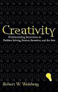 Creativity Understanding Innovation in Problem Solving, Science, Invention, And the Arts