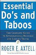 Essential Do's and Taboos The Complete Guide to International Business and Leisure Travel