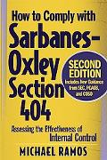 How to Comply With Sarbanes-Oxley Section 404 Assessing the Effectiveness of Internal Control