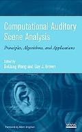 Computational Auditory Scene Analysis Principles, Algorhythms And Applications