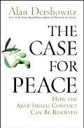 Case for Peace How the Arab-Israeli Conflict Can Be Resolved