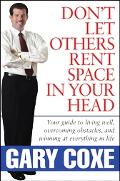 Don't Let Others Rent Space in Your Head Your Guide To Living Well, Overcoming Obstacles, An...