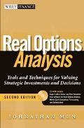 Real Options Analysis Tools And Techniques for Valuing Strategic Investments And Decisions