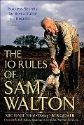 Ten Rules of Sam Walton Success Secrets for Remarkable Results