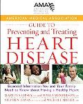 American Medical Association Guide to Preventing And Treating Heart Disease Essential Inform...
