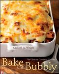 Bake Until Bubbly! The Ultimate Casserole Cookbook for Everyone