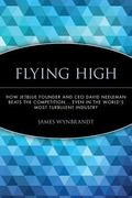 Flying High How Jetblue Founder And Ceo David Neeleman Beats the Competition... Even in The ...