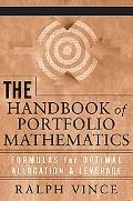 Handbook of Portfolio Mathematics Formulas for Optimal Allocation & Leverage
