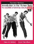 Introduction to the Human Body Illustrated Notebook to accompany  The Essedntials of Anatomy...
