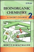 Bioinorganic Chemistry A Second Short Course