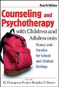 Counseling and Psychotherapy With Children and Adolescents Theory and Practice for School an...