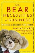 Bear Necessities of Business Building a Company with Heart