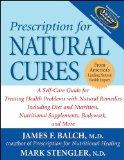 Prescription for Natural Cures: A Self-Care Guide for Treating Health Problems with Natural ...