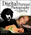 Digital Portrait Photography And Lighting Take Memorable Shots Every Time