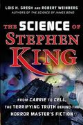 Science of Stephen King From Carrie to Cell, the Terrifying Truth Behind the Horror Master's...