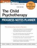 The Child Psychotherapy Progress Notes Planner (PracticePlanners?)