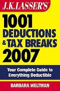 1001 Deductions and Tax Breaks 2007 Your Complete Guide to Everything Deductible