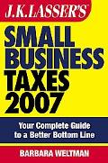 Jk Lasser's Small Business Taxes 2007 Your Complete Guide to a Better Bottom Line