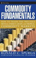 Commodity Fundamentals How to Trade the Precious Metals, Energy, Grain, And Tropical Commodi...