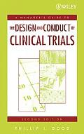 Managers' Guide to the Design And Conduct of Clinical Trials