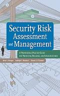 Security Risk Assessment and Management A Professional Practice Guide for Protecting Buildin...