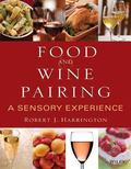 Food and Wine Pairing A Sensory Experience