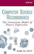 Computer Science Reconsidered The Invocation Model of Process Expression