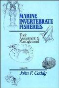 Marine Invertebrate Fisheries Their Assessment and Management