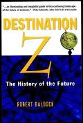 Destination Z The History of the Future