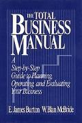 Business Owner's Operating Manual: A Step-by-Step Guide to Planning, Operating and Evaluatin...