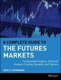 Complete Guide to the Futures Markets Fundamental Analysis, Technical Analysis, Trading, Spr...