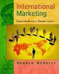 International Marketing Consuming Globally, Thinking Locally