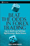 Beat the Odds in Forex Trading How to Identify And Profit from High Percentage Market Patterns