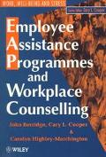 Employee Assistance Programmes and Workplace Counselling (Wiley Series in Work, Well-Being a...