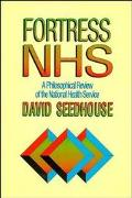 Fortress Nhs A Philosophical Review of the National Health Service