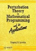 Perturbation Theory in Mathematical Programming and Its Applications (Wiley-Interscience Ser...