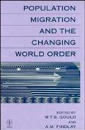 Population Migration and the Changing World Order - W. T. S. Gould - Hardcover