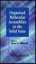 Organized Molecular Assemblies in the Solid State
