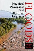 Floods Physical Processes and Human Impacts