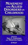 Movement and Allied Disorders in Childhood