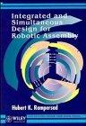 Integrated and Simultaneous Design for Robotic Assembly (Wiley Series in Product Development)
