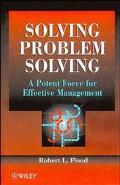 Solving Problem Solving A Potent Force for Effective Management
