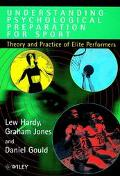 Understanding Psychological Preparation for Sports Theory and Practice of Elite Performers