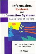 Information, Systems and Information Systems Making Sense of the Field