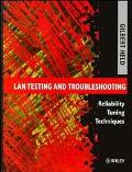 Lan Testing and Troubleshooting Reliability Tuning Techniques
