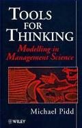 Tools for Thinking: Modelling in Management Science - Michael Pidd - Hardcover