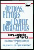 Options, Futures, and Exotic Derivatives Theory, Application and Practice
