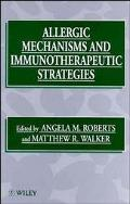 Allergic Mechanisms and Immunotherapeutic Strategies - Angela M. Roberts - Hardcover